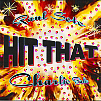 Raul Soto | Hit That