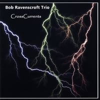 Bob Ravenscroft Trio | CrossCurrents