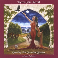 Raven Star Merrill | Unveiling Your Guardian Goddess-A Guided Meditation