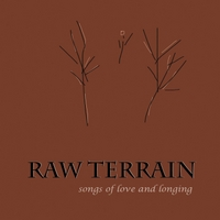 Raw Terrain | Raw Terrain (Songs of Love and Longing)