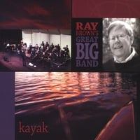 Ray Brown's Great Big Band | Kayak