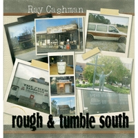 Ray Cashman | Rough & Tumble South