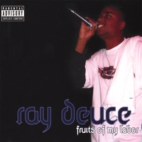 Ray Deuce | Fruits Of My Labor