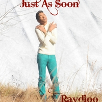 Raydioo | Just as Soon