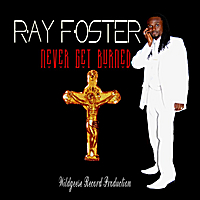 Ray Foster | Never Get Burned