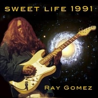 Ray Gomez | Sweet Life 1991