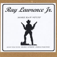 Ray Lawrence Jr. | More Raw Stuff