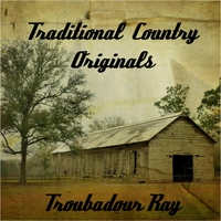 Troubador Ray | Traditional Country Originals