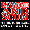 Raymond & Scum: There Is No Dana, Only Zuul - Single