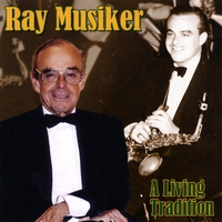 Ray Musiker | Ray Musiker: A Living Tradition