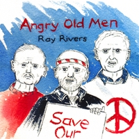 Ray Rivers | Angry Old Men