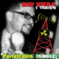 Ray Viera Y Trombao | Portate Bien - Single