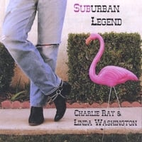 Charlie Ray & Linda Washington | Suburban Legend