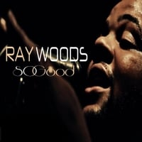 Ray Woods | So Good