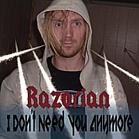 Razorian | I Don't Need You Anymore - Single