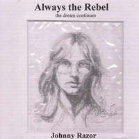 Johnny Razor | Always the Rebel