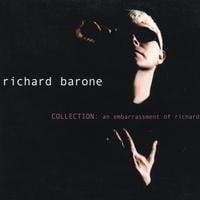 RICHARD BARONE | COLLECTION: an embarrassment of richard