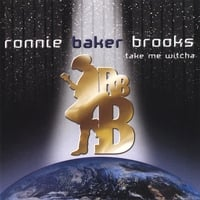 Ronnie Baker Brooks | Take Me Witcha