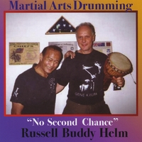 Russell Buddy Helm | No 2nd Chance (Martial Arts Drumming)