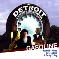 Robert B. Jones, M.L. Liebler & Faruq Z. Bey | Gasoline - the Detroit Legacy Session