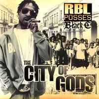 RBL Posse's Black C | The City Of Gods