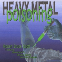 Robert Bruce Scott | Heavy Metal Poisoning