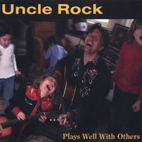 Uncle Rock | Plays Well With Others