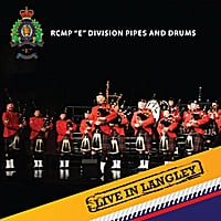 "RCMP ""E"" Division Pipes & Drums 