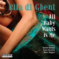 Rita di Ghent | All Baby Wants is Me