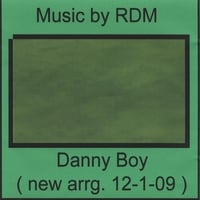 RDM | Danny  Boy  -  nw. arrg.  12/1/09 - Single