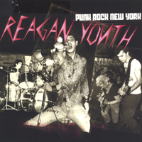 Reagan Youth | Punk Rock New York (re-release of classic 1980's band)