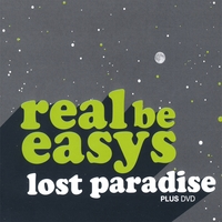 Real Be Easys | Lost Paradise Plus DVD