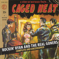 Rockin' Ryan and The Real Goners | Caged Heat