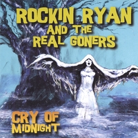 Rockin' Ryan and The Real Goners | Cry of Midnight