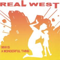 Real West | War is a Wonderful Thing