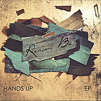 Reasons Be | Hands Up
