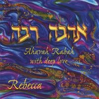 Rebecca Schwartz | Ahavah Rabah - with deep love
