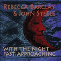 Rebecca Barclay & John Steele | With the Night Fast Approaching