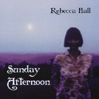 Rebecca Hall | Sunday Afternoon