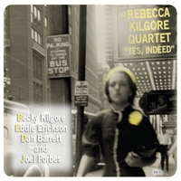 The Rebecca Kilgore Quartet | Yes, Indeed!