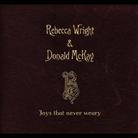 Rebecca Wright & Donald McKay | Joys That Never Weary