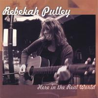 Rebekah Pulley | Here in the Real World