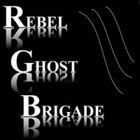 Rebel Ghost Brigade | Rebel Ghost Brigade