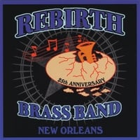 Rebirth Brass Band | 25th Anniversary