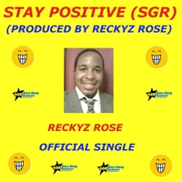 Reckyz Rose | Stay Positive
