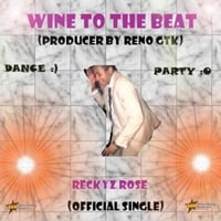 Reckyz Rose | Wine to the Beat (Official Single)