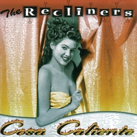 The Recliners | Cosa Caliente