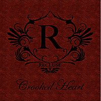 Recluse | Crooked Heart
