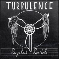 Recycled Recitals | Turbulence