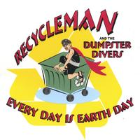 Recycleman and the Dumpster Divers | Every Day is Earth Day